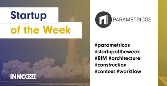 Innoloft - Parametricos is the startup of week 48: web-enabled visualization applications for the construction industry